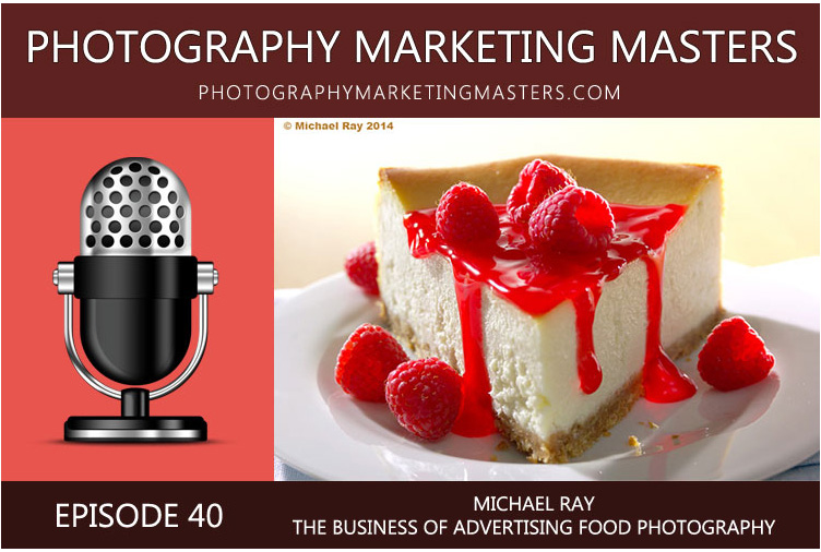 Podcast Interview With Food Photographer Michael Ray