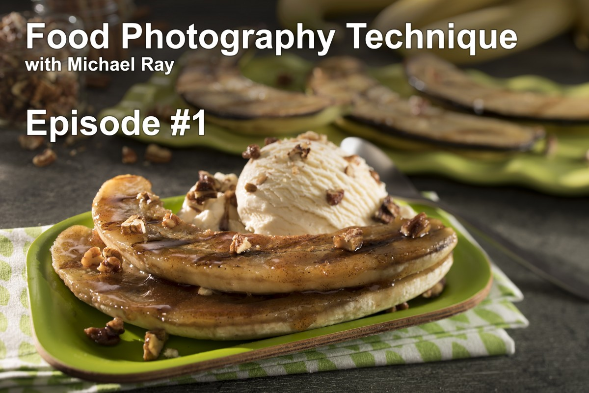 Professional Food Photography Technique – Video Episode #1